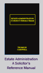 Estate Administration: A Solicitor's Reference Manual